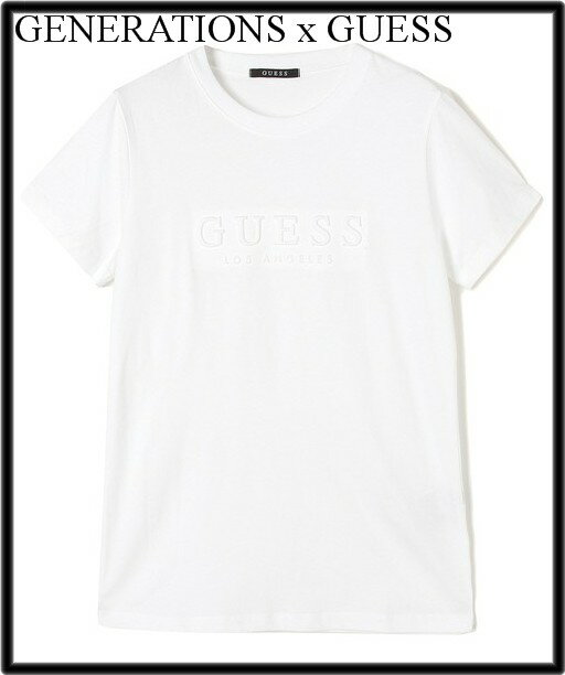 レディース S 白【GENERATIONS x GUESS EMBOSS LOGO S/S TEE ジェネレーションズ ゲス エンボス ロゴ Tシャツ ホワイト】