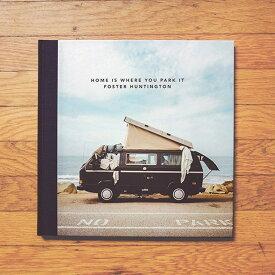 """バンライフ VAN LIFE BOOK """"HOME IS WHERE YOU PARK IT"""""""