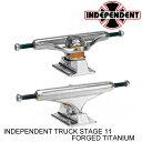 INDEPENDENT TRUCK インディペンデント STAGE 11 FORGED TITANIUM シルバー SKATEBOARD スケートボード スケボー トラック [セ]