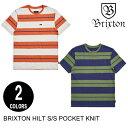 BRIXTON ブリクストン HILT S/S POCKET KNIT【2色】 S-XL 半袖Tシャツ [セ]