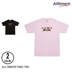 ALLTIMERS オールタイマーズ FIMO TEE 【3色】 S-XL 半袖Tシャツ [セ]