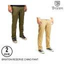 BRIXTON ブリクストン RESERVE CHINO PANT【8色】 28-38 チノパン [セ]