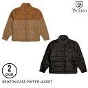 BRIXTON ブリクストン CASS PUFFER JACKET 【2色】 S-L ジャケット[セ]