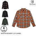 BRIXTON ブリクストン BOWERY L/S FLANNEL 【4色】 S-XXL フランネルシャツ 日本代理店正規品 [セ]