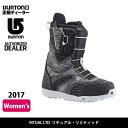 即日発送 2017 BURTON バートン ブーツ RITUAL LTD リチュアルリミティッド 【ブーツ】WOMENS 日本正規品 お買い得!