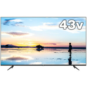【期間限定スマホからエントリーでP10倍】TCL43型4K液晶テレビ43K600U