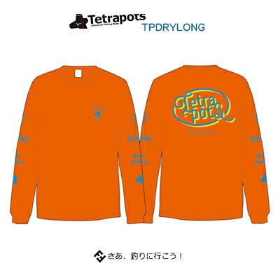 テトラポッツ TP ドライロング TPT-046オレンジ Tシャツ 長袖 Tetrapots TP DRY LONG ORANGE【1枚までメール便OK】 通販 釣り具 フィッシング Tシャツ ウェア ウエア 半袖 モンパチ モンゴル800 高里悟