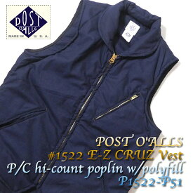 POST O'ALLS ポストオーバーオールズ #1522 E-Z CRUZ Vest P/C hi-count poplin w/polyfill P1522-P51