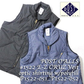 POST O'ALLS ポストオーバーオールズ #1522 E-Z CRUZ Vest optic shirting w/polyfill P1522-051_P1522-052