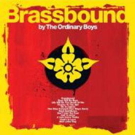 The Ordinary Boys / Brassbound 輸入盤 【CD】