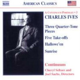Ives アイブズ / <コンティニューム・ポートレイト3: ピアノ、室内楽 & 声楽曲集> コンティニューム(セルツァー / サックス) 輸入盤 【CD】