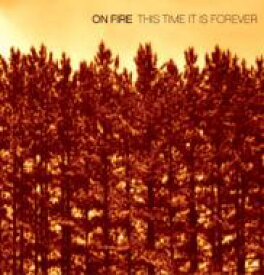 On Fire / This Time It Is Forever 【CD】