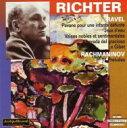 Ravel ラベル / 亡き王女のためのパヴァーヌ、道化師の朝の歌、ラフマニノフ:前奏曲集、他 リヒテル(p) 輸入盤 【…