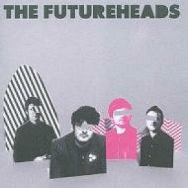 Futureheads フューチャーヘッズ / Futureheads 輸入盤 【CD】
