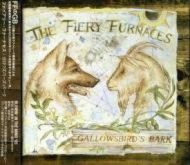Fiery Furnaces / Gallowsbird's Bark 【CD】