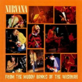 Nirvana ニルバーナ / From The Muddy Banks Of Wishkah 輸入盤 【CD】