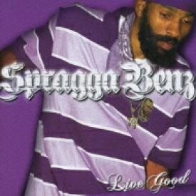 Spragga Benz / Live Good 【CD】