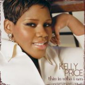 Kelly Price / This Is Who I Am 輸入盤 【CD】