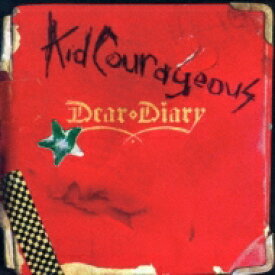 Kid Courageous / Dear Diary 【CD】