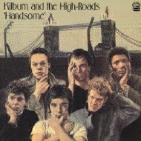 【送料無料】 Kilburn & The High Roads / Handsome 【CD】