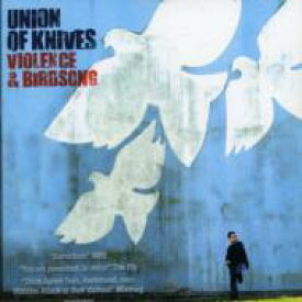 Union Of Knives / Violence & Birdsong 輸入盤 【CD】