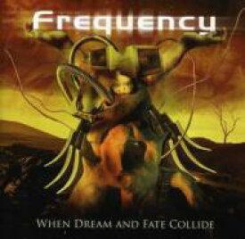 【送料無料】 Frequency (Rock) / When Dream And Fate Collide 輸入盤 【CD】
