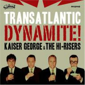 Kaiser George / Transatlantic Dynamite 輸入盤 【CD】