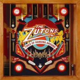 Zutons ザズートンズ / Tired Of Hangin'around 【CD】