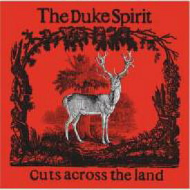 Duke Spirit / Cuts Across The Land 輸入盤 【CD】