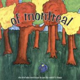 Of Montreal オブモントリオール / Bird Who Continues To Eat Therabbit's Flower 輸入盤 【CD】