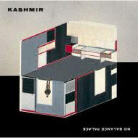 Kashmir / No Balance Palace 【CD】