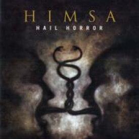 Himsa / Hail Horror 【CD】
