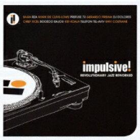 Impulsive!: Revolutionary Jazzreworked 【CD】