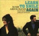 Susie Arioli/Jordan Officer スージーアリオリ/ジョーダンオフィサー / Learn To Smile Again 輸入盤 【CD】