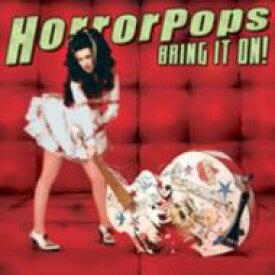 Horrorpops ホラーポップス / Bring It On ! 輸入盤 【CD】