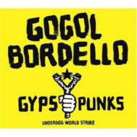 Gogol Bordello ゴーゴルボデーロ / Gypsy Punks Underdog World Strike 【CD】