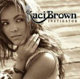 Kaci Brown / Instigator 輸入盤 【CD】