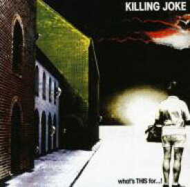 Killing Joke キリングジョーク / What's This For 輸入盤 【CD】