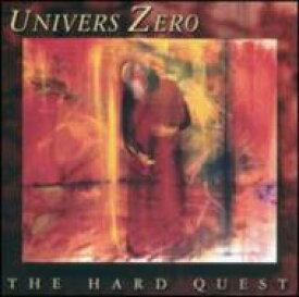 Univers Zero ウニバースゼロ / Hard Quest 輸入盤 【CD】