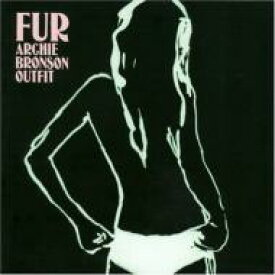 Archie Bronson Outfit / Fur 輸入盤 【CD】