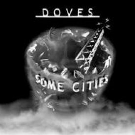 Doves / Some Cities 【Copy Control CD】 輸入盤 【CD】