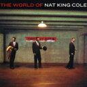 Nat King Cole ナットキングコール / World Of 【CD】