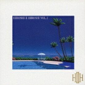 Hiroshi II Hiroshi (藤原ヒロシ ) / HIROSHI II HIROSHI VOL.1 【CD】