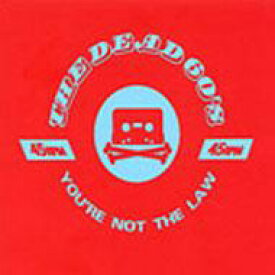 Dead 60s デッドシックスティーズ / You're Not The Law 輸入盤 【CDS】
