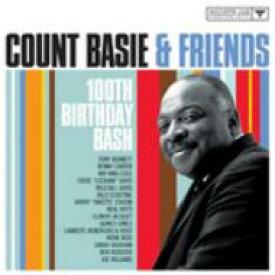 【送料無料】 Count Basie カウントベイシー / Count Basie And Friends - 100th Birthday Bash 【Copy Control CD】 輸入盤 【CD】