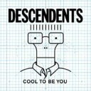 Descendents ディセンデンツ / Cool To Be You 輸入盤 【CD】