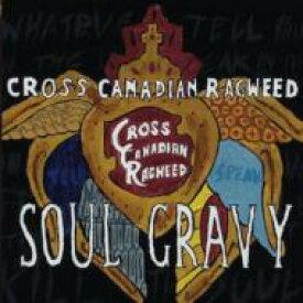 Cross Canadian Ragweed / Soul Gravy 輸入盤 【CD】
