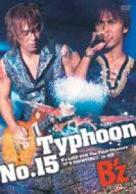 【送料無料】 B'z / Typhoon No.15 【DVD】