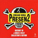 【送料無料】 CREAM SODA PRESEN2: : HISTORY OF J-ROCK-A-BILLY COLLECTOR'S EDITION 【CD】