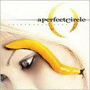 【送料無料】 A Perfect Circle アパーフェクトサークル / Thirteenth Step 輸入盤 【CD】
